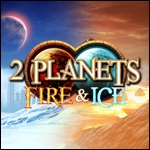 2 Planets - Fire and Ice