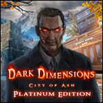 Dark Dimensions - City of Ash Platinum Edition