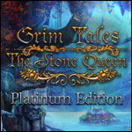 Grim Tales - The Stone Queen Platinum Edition
