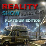Reality Show - Fatal Shot Platinum Edition