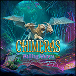 Chimeras - Wailing Waters Collector's Edition