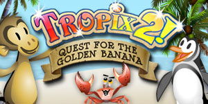 Tropix™ 2 - The Quest For the Golden Banana