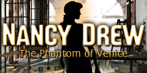 Nancy Drew(R) - Phantom of Venice