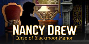 Nancy Drew® - Curse of Blackmoor Manor