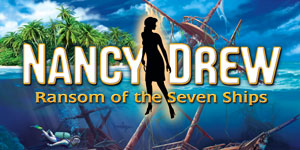 Nancy Drew® - Ransom of the Seven Ships