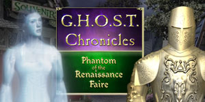 G.H.O.S.T. Chronicles - Phantom of the Renaissance Faire