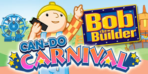 Bob the Builder™ - Can-Do Carnival