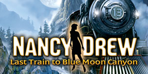 Nancy Drew® - Last Train to Blue Moon Canyon