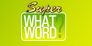 Super WHATword