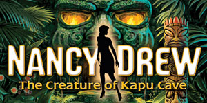Nancy Drew® - The Creature of Kapu Cave