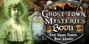 Ghost Town Mysteries™ - Bodie