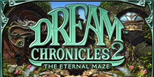 Dream Chronicles™ 2 - The Eternal Maze