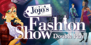 Double Play - Jojo's Fashion Show 1 & 2