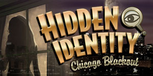 Hidden Identity™ - Chicago Blackout