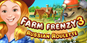 Farm Frenzy 3 - Russian Roulette