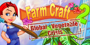 Farm Craft 2 - Global Vegetable Crisis
