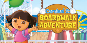 Dora's Carnival 2 - Boardwalk Adventure