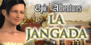 Epic Adventures - La Jangada