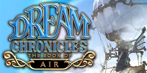 Dream Chronicles® - The Book of Air™