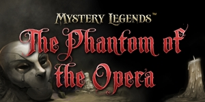 Mystery Legends - The Phantom of the Opera