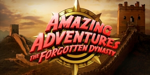 Amazing Adventures The Forgotten Dynasty™