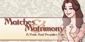 Matches & Matrimony - A Pride and Prejudice Tale