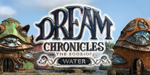 Dream Chronicles® - The Book of Water™
