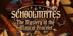 Schoolmates - The Mystery of the Magical Bracelet
