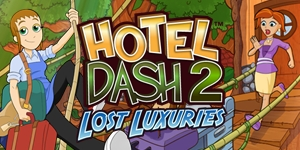 Hotel Dash 2® - Lost Luxuries