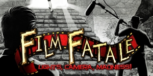 Film Fatale - Lights.Camera.Madness