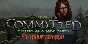 Committed - The Mystery at Shady Pines Platinum Edition