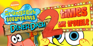 SpongeBob™ Diner Dash® 2 - Two Times the Trouble