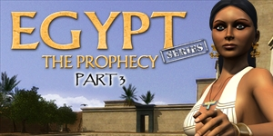 Egypt Series - The Prophecy - Part 3