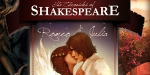 The Chronicles of Shakespeare - Romeo & Juliet