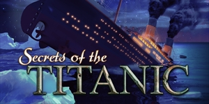 Secrets of the Titanic - 1912 - 2012