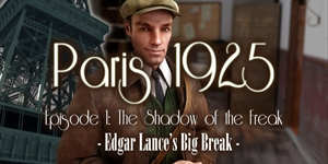 Paris 1925 - Episode 1 - The Shadow of the Freak
