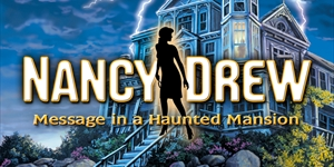 Nancy Drew(R) - Message in a Haunted Mansion