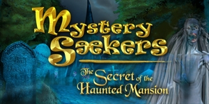 Mystery Seekers - The Secret of the Haunted Mansion