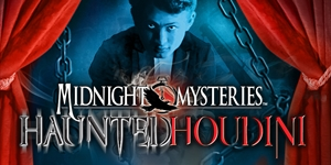 Midnight Mysteries - Haunted Houdini