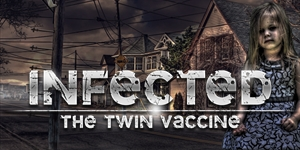 Infected - The Twin Vaccine
