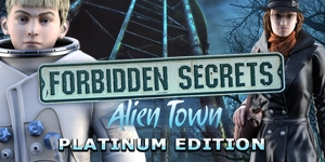 Forbidden Secrets - Alien Town Platinum Edition