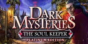 Dark Mysteries - The Soul Keeper Platinum Edition
