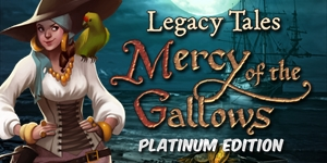 Legacy Tales - Mercy of the Gallows Platinum Edition
