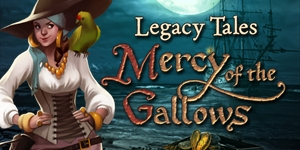 Legacy Tales - Mercy of the Gallows
