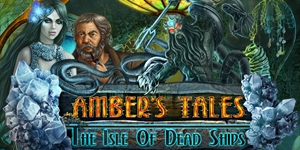 Amber's Tales - The Isle of Dead Ships
