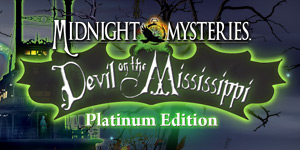 Midnight Mysteries - Devil on the Mississippi Platinum Edition