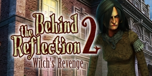 Behind the Reflection 2 - Witch's Revenge