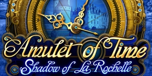 Amulet of Time - Shadow of la Rochelle