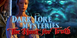 Dark Lore Mysteries - The Hunt for Truth