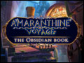 Amaranthine Voyage - The Obsidian Book Deluxe